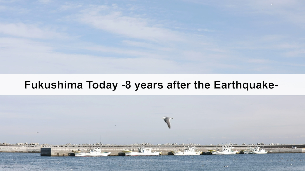 Fukushima Today -8 years after the Earthquake-